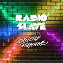 Radio Slave - Radio Slave s Strictly Uptown Mix