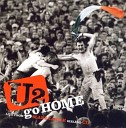 U2 Go Home: Live from Slane Castle Ireland (CD1)