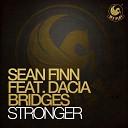 Sean Finn feat Dacia Bridges - Stronger feat Dacia Bridges Josh Feedblack Remix