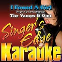 I Found a Girl (Originally Performed by the Vamps & Omi) [Karaoke Version]