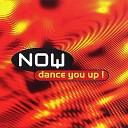 Now - Dance You Up Extended Mix