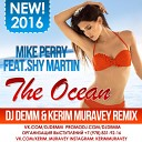 Mike Perry feat Shy Martin - The Ocean (DJ Demm & Kerim Muravey Remix)
