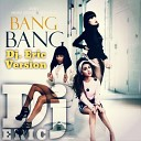 Jessie J ft. Ariana Grande & Nicki Minaj - Bang Bang (Dj. Eric Version)