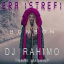 Era Istrefi - Bon Bon (DJ RAHIMO TWERK MASH-UP)