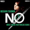 Meghan Trainor - No (Mikis Twerk Partybreak Remix)