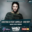 Kristina Si feat. Capella - Bad Boy (Nick Stay  Radio Remix)