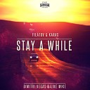 Stay A While (Filatov & Karas Extended Mix)