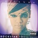 Rockstar 101 The Remixes