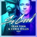 Sean Finn And Chris Willis - So Good Superfreakz Remix