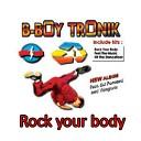 B Boy Tronik - Rock Your Body master