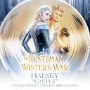 Halsey - Castle The Huntsman Winter s War Version