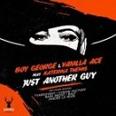 Boy George & Vanilla Ace feat. Katerina Themis - Just Another Guy (Larsson Remix)