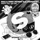 MAKJ & Timmy Trumpet feat. Andrew W.K. - Party Till We Die (Alex Feat X Dava Mash-up)
