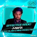 Effective Radio - J-Mafia (Alexx Slam & Mike Prado Remix)