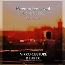 Reflekt - Need To Feel Loved NIkko Culture Remix