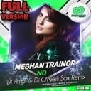 Meghan Trainor - No (Dj Amor & Dj O'Neill Sax Remix)
