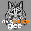 Glee Cast feat. Ylvis - The Fox (What Does The Fox Say)