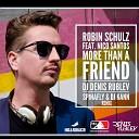 Robin Schulz feat Nico Santos - More than a friend DJ Denis Rublev Spinafly DJ Kann remix radio
