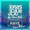 Jonas Blue feat. Raye - By Your Side (Viance Remix)