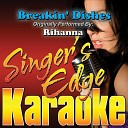 Breakin' Dishes (Originally Performed by Rihanna) [Karaoke Version]