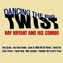 Ray Bryant And His Combo - Just A Little Bit Of Twist