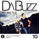 DA BUZZ - Still Missing You Dj Timur Giniyatov Radio Edit