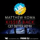 Matthew Koma - Kisses Back Get Better Radio Remix