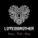 Kiiara - Feels_(Love_Thy_Brother_Remix)