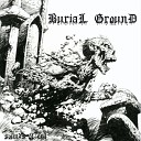Burial Ground - Raised The Dead