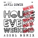 David Zowie - House Every Weekend Assel Remix