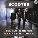 SCOOTER - How Much Is The Fish R3dLine Vitalino S Bootleg Radio Digital Promo
