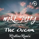 Mike Perry - The Ocean (R3dLine 2k16 Remix) [Digital Promo]