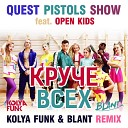 Quest Pistols Show feat Open Kids - Cruche vseh Record Remix