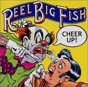 Reel Big Fish - A Little Doubt Goes A Long Way