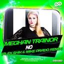 Meghan Trainor - No (Alex Shik & Mike Prado Radio Edit)