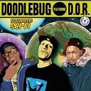 Doodlebug feat D O R - Back In Da Daze Really Real feat D O R