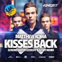 Matthew Koma - Kisses Back DJ Konstantin Ozeroff DJ Sky Radio Remix