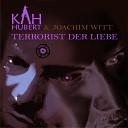 Hubert Kah Joachim Witt - Terrorist der Liebe