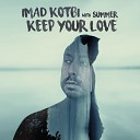 Imad Kotbi feat Summer - Keep Your Love