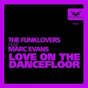 The Funklovers - Love on the Dancefloor feat Marc Evans Disco Sax Mix