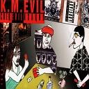 K M Evil - Ставки сделаны