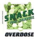 Snack feat Shaydie - Overdose Pharmacist Mix