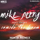 Mike Perry Feat Casso - Inside The Lines (Mikis Remix)