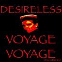 Desireless - Voyage voyage Euro Remix