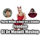 Pharrell Williams vs Denis First Rezdnikov - Freedom DJ De Maxwill Mashup