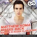 Matthew Koma - Kisses Back Rakurs Alexx Slam Radio Edit