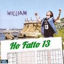 William - Ho fatto 13