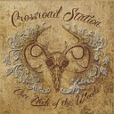 Crossroad Station - Sittin On A Back Road