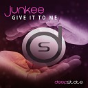 Junkee - Give It to Me