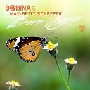 Bobina & May-Britt Scheffer - Born Again(Filatov & Karas Extended Remix)